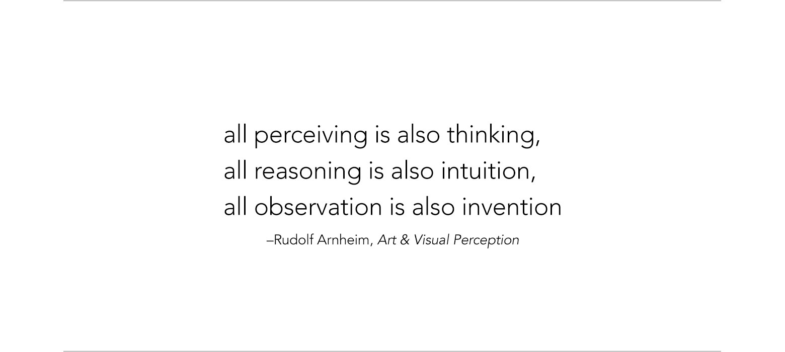 all perceiving is also thinking, all reasoning is also intuition, all observation is also invention