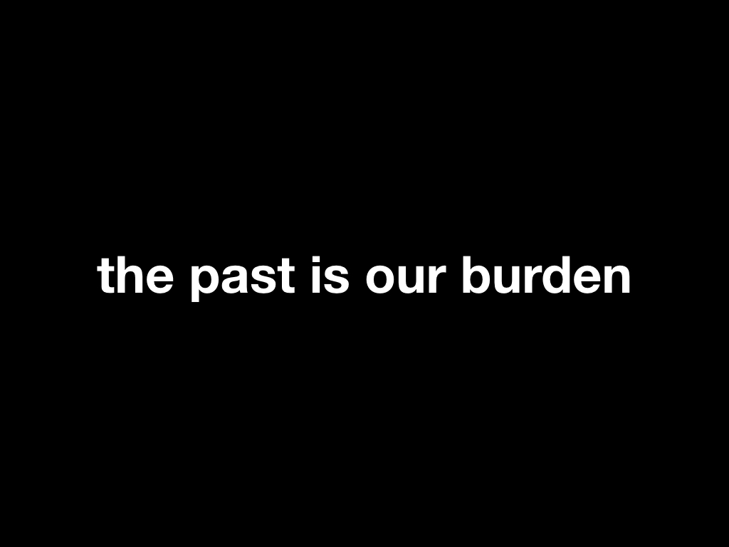 the past is our burden